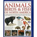 Animals, Birds & Fish of North America, the Illustrated Encyclopedia of