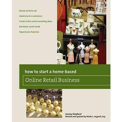 How to Start a Home-based Online Retail Business, 2nd (Home-Based Business Series)