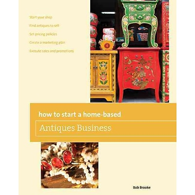 How to Start a Home-based Antiques Business, 5th (Home-Based Business Series)