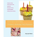 How to Start a Home-Based Childrens Birthday Party Business
