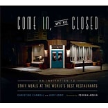 Come In, Were Closed: An Invitation to Staff Meals at the Worlds Best Restaurants