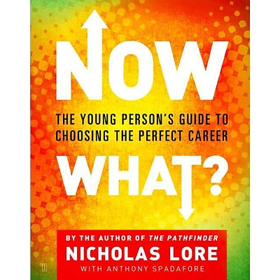 Now What?: The Young Persons Guide to Choosing the Perfect Career
