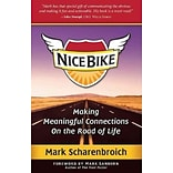 Nice Bike: Making Meaningful Connections on the Road of Life - HC
