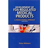 Development of FDA-Regulated Medical Products: A Translational Approach, Second Edition