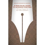 A Practical Guide To Business Writing: Writing In English For Non-Native Speakers