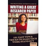 The High School Students Guide to Writing a Great Research Paper