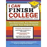 I Can Finish College: The Overcome Any Obstacle and Get Your Degree Guide