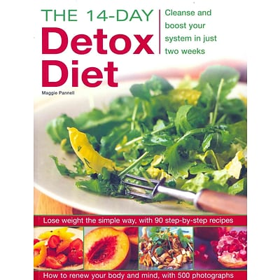 The 14-Day Detox Diet: Cleanse and boost your system in just two weeks