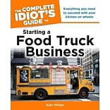 The Complete Idiots Guide to Starting a Food Truck Business