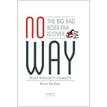 No Way: The Big Bad Boss Era is Over; Trust, Integrity, Humility