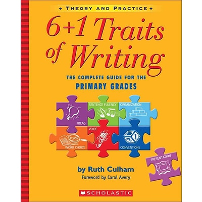 Scholastic Writing Resources, 6 Plus 1 Traits of Writing, Grade K-2