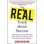 The Real Truth About Success Garrison Wynn Hardcover