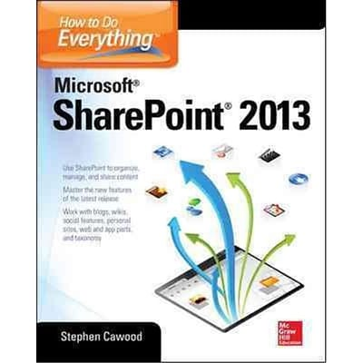 How to Do Everything Microsoft SharePoint 2013 Stephen Cawood Paperback