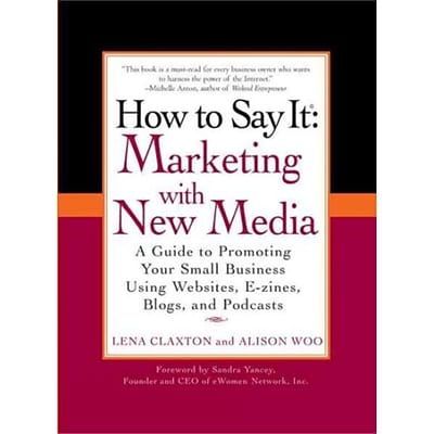 How to Say It: Marketing with New Media