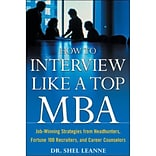 How To Interview Like A Top MBA Shel Leanne Paperback