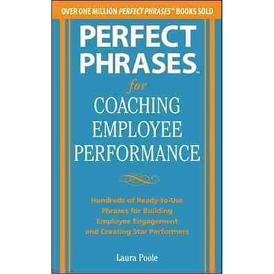 Perfect Phrases for Coaching Employee Performance Laura Poole Paperback