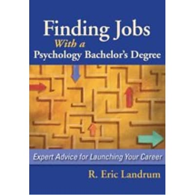 Finding Jobs with a Psychology Bachelors Degree R. Eric Landrum 1st Edition