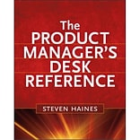 The Product Managers Desk Reference Steven Haines Hardcover