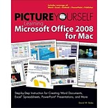 Picture Yourself Learning Microsoft Office 2008 for Mac David W. Boles Paperback