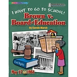 Gallopade Brown v. Board of Education: I Want To Go To School! Book, Grades 4+