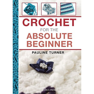 Search Press Crochet For The Absolute Beginner Book