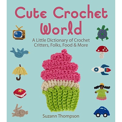 Sterling Publishing Cute Crochet World Lark Book