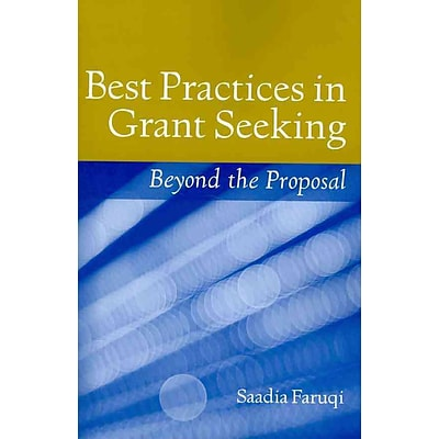 Best Practices In Grant Seeking Beyond The Proposal Quill