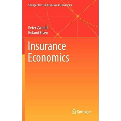 Insurance Economics (Springer Texts in Business and Economics)