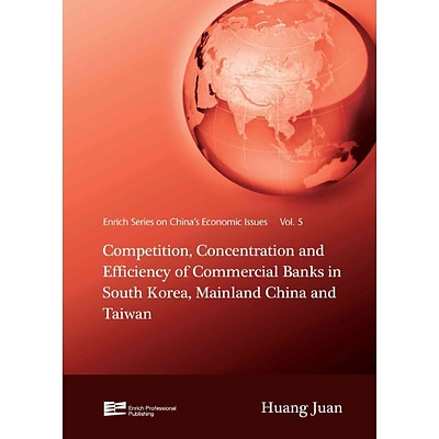 Competition, Concentration & Efficiency of Commercial Banks in South Korea, Mainland China & Taiwan