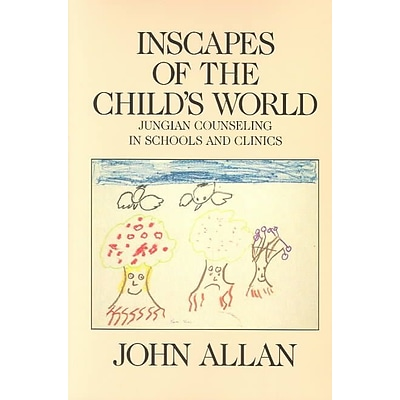 Bloomsbury Inscapes of the Childs World: Jungian Counseling in Schools and Clinics Book