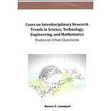 IGI Global Cases on Interdisciplinary Research Trends in Science, Technology, Engineering.. Book