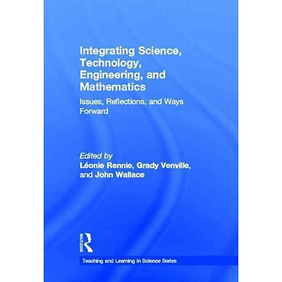 Taylor & Francis Integrating Science, Technology, Engineering, and Mathematics Book