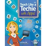 Essential Learning™ Teach Like A Techie With Apps Book, Grade K - 8th