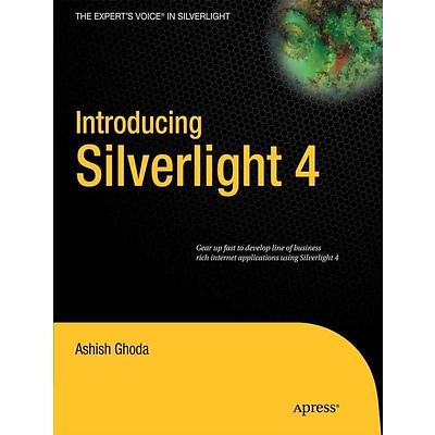 Introducing Silverlight 4 (Experts Voice in Silverlight)