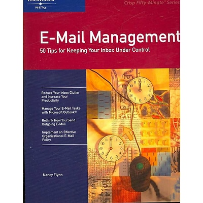 E-mail Management: 50 Tips for Keeping Your Inbox Under Control (Crisp Fifty-Minute)