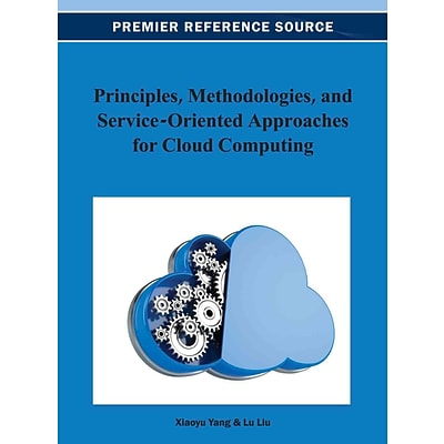 Principles; Methodologies, and Service-Oriented Approaches for Cloud Computing