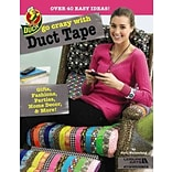 Go Crazy With Duct Tape by Patti Wallenfang