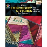 400 + Embroidery Stitches for Quilts & More