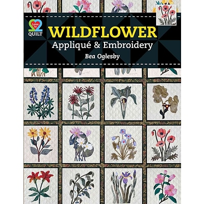 Wildflower Applique & Embroidery (Love to Quilt)