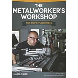 Metalworkers Workshop for Home Machinists