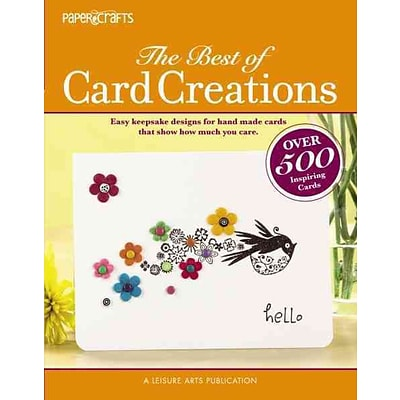 Papercrafts: The Best of Card Creations:Easy Keepsake Designs to Express All Your Special Sentiments