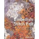 Embellish, Stitch, Felt by Sheila Smith