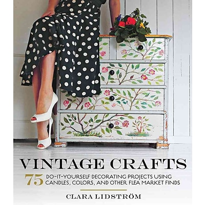 Vintage Crafts:75 Do-It-Yourself Decorating Projects Using Candles, Colors & Other Flea Market Finds