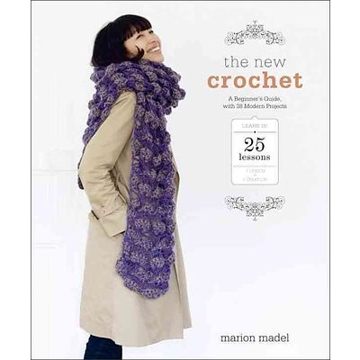 The New Crochet: A Beginners Guide, with 38 Modern Projects
