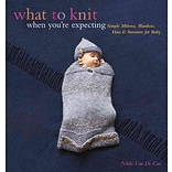 What to Knit When Youre Expecting