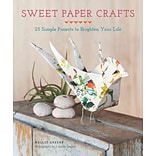 Sweet Paper Crafts by Mollie Greene et al.