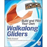 Build & Pilot Your Own Walkalong Gliders