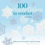 100 Snowflakes to Crochet by Caitlin Sainio