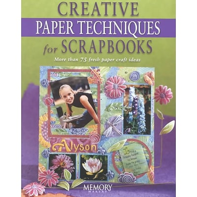 Creative Paper Techniques for Scrapbooks (Memory Makers)