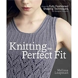 Knitting the Perfect Fit by Melissa Leapman